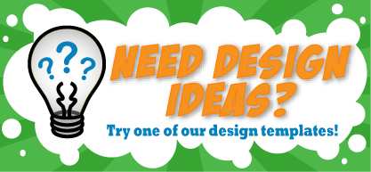 Need a Design Idea for Yard Signs, Magnets, Banners? Check out ours.